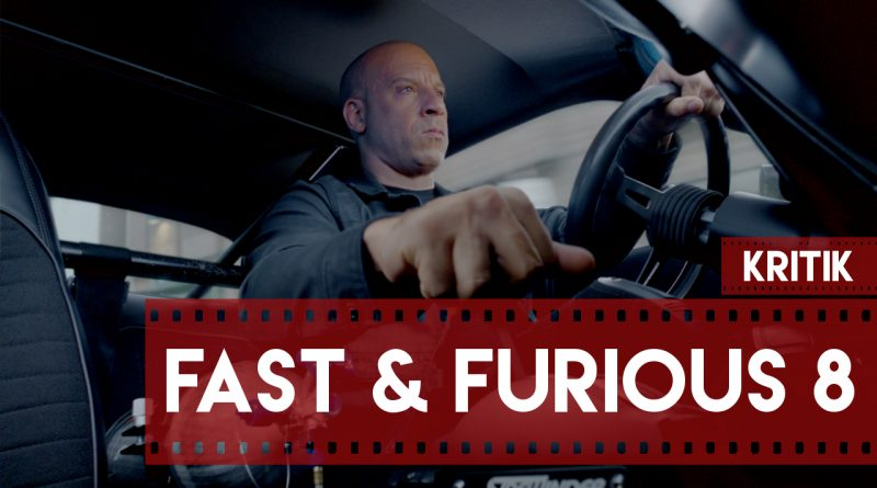 Fast and Furious 8 Kritik