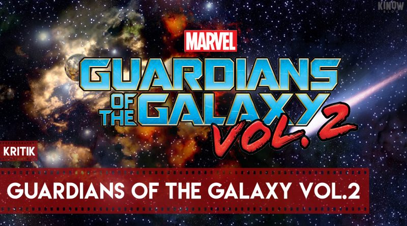 Guardians of the Galaxy Vol. 2 Kritik