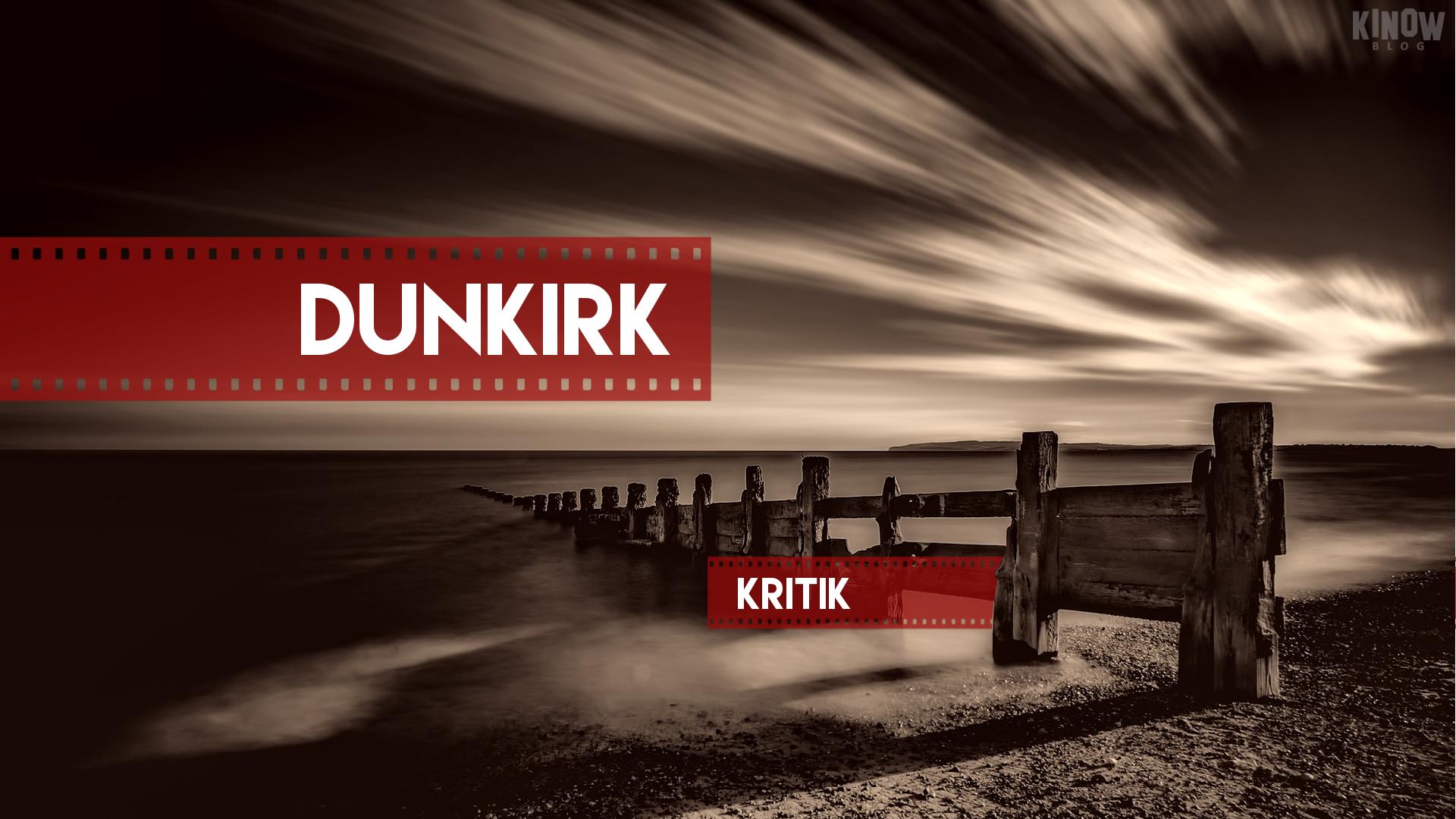 Dunkirk Kritik