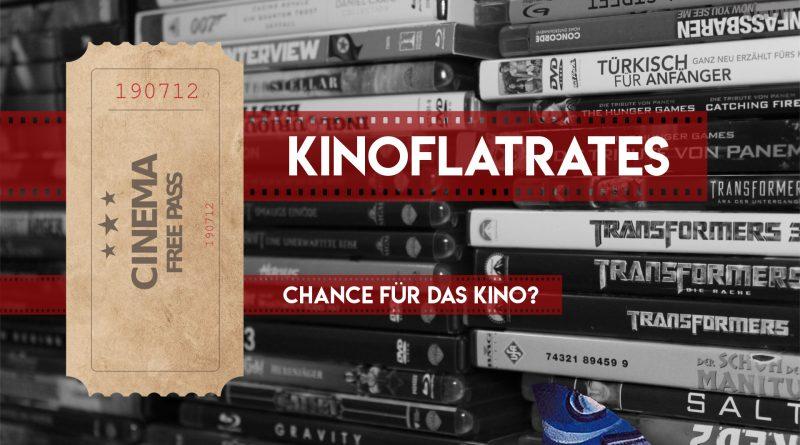 kinoflatrates - Chance für die Kinolandschaft?