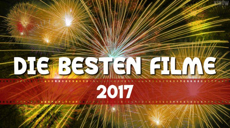 Die besten Filme in 2017 - meine Tops