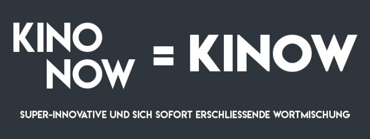 Warum Kinow?