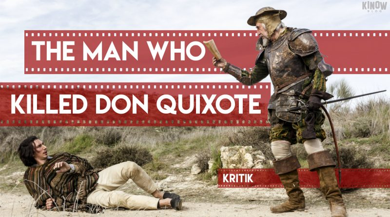 The Man Who Killed Don Quixote Kritik